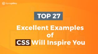 Top 27 Excellent Examples of CSS Will Inspire You
