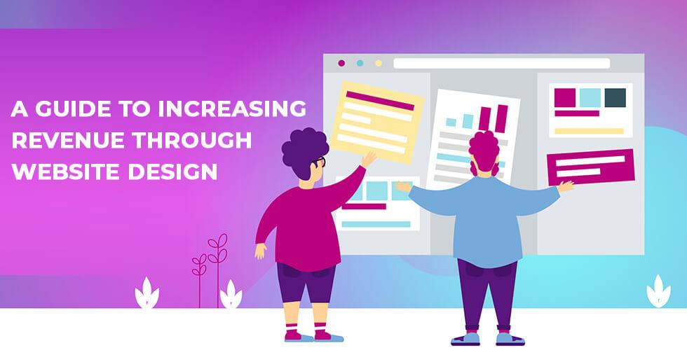 A Guide to Increasing Revenue Through Website Design
