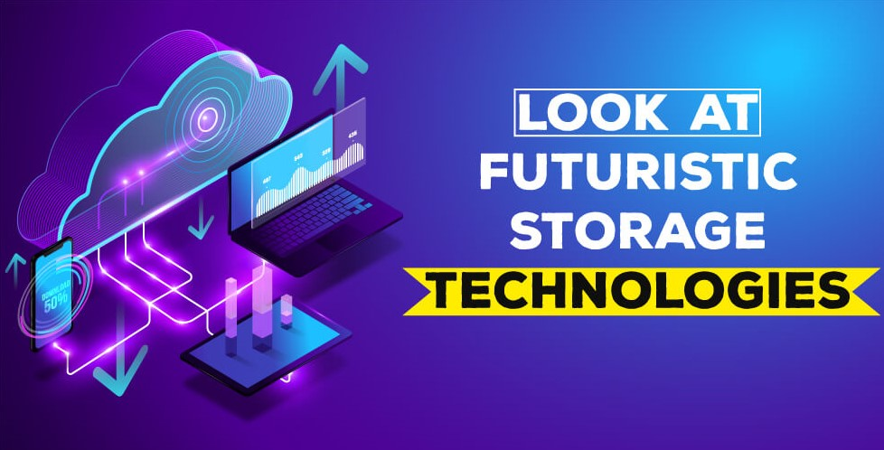 Look at Futuristic Data Storage Technologies