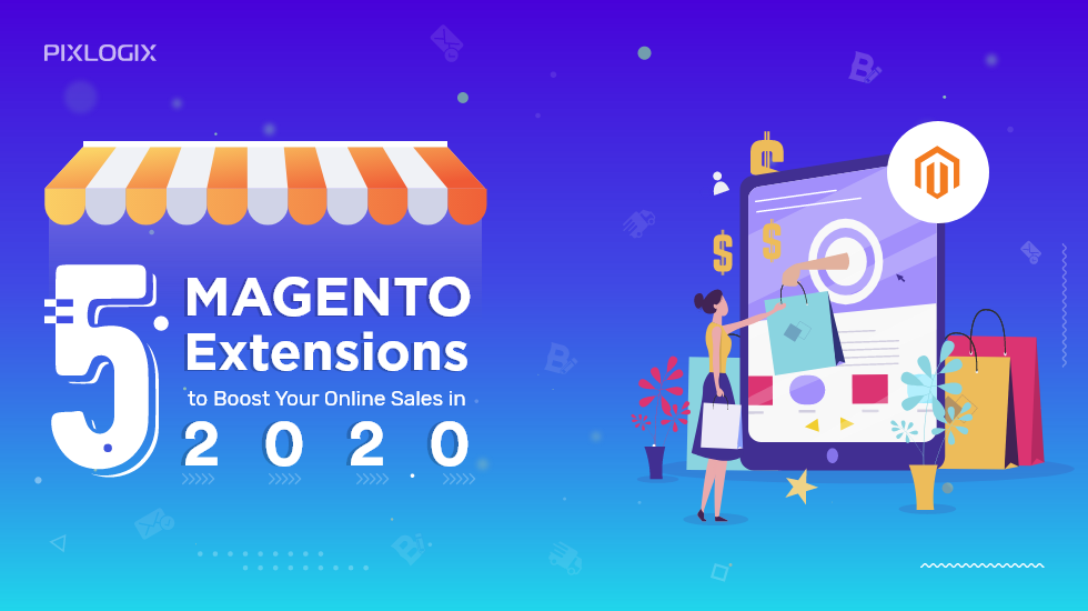 5 Magento Extensions to Boost Your Online Sales in 2020