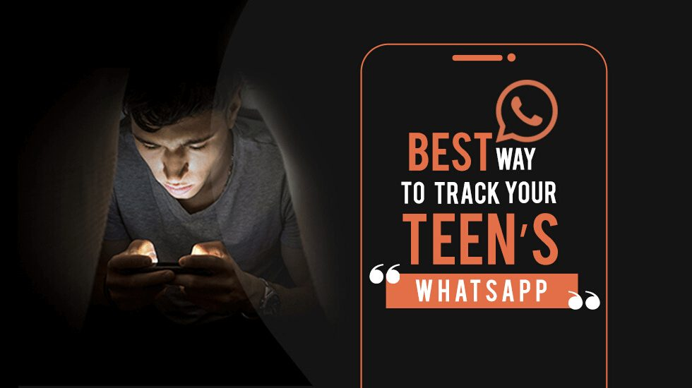 Best Way to Track Your Teen's WhatsApp