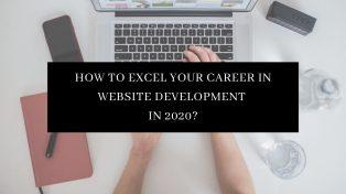 How to excel your career in Website Development in 2020?