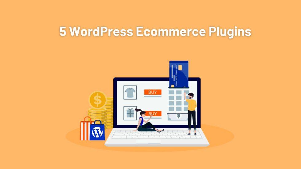 5 Best WordPress Ecommerce Plugins for Online Store