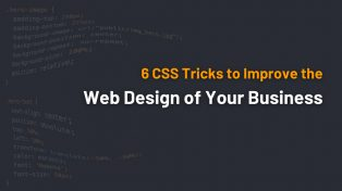6 CSS Tricks to Improve the Web Design of Your Business