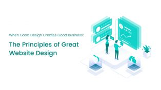 When Good Design Creates Good Business: the Principles of Great Website Design