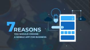 7 Reasons You Should Choose A Mobile App for Business