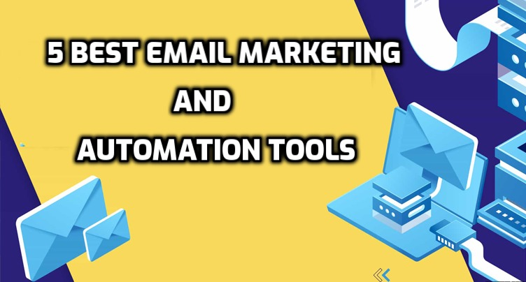 Top 5 Best Email Marketing and Automation Tools