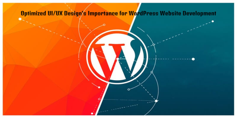 Why an Optimized UI/UX Design is Important for WordPress Website Development?