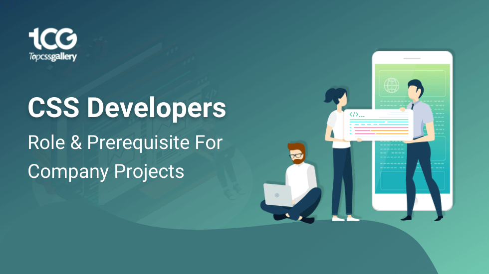 CSS Developers Role & Prerequisite For Company Projects