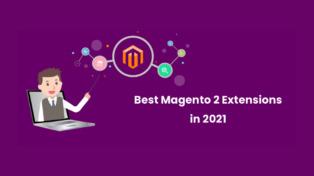 Best Magento 2 Extensions in 2021