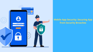 Mobile App Security: Securing App from Security Breaches